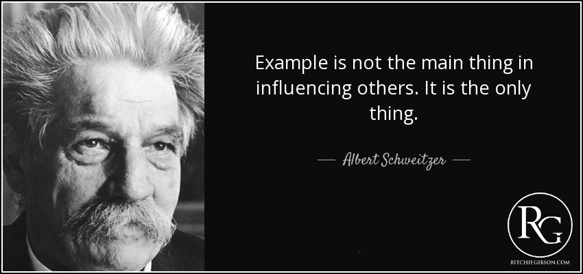 quote-example-is-not-the-main-thing-in-influencing-others-it-is-the-only-thing-albert-schweitzer-26-31-74
